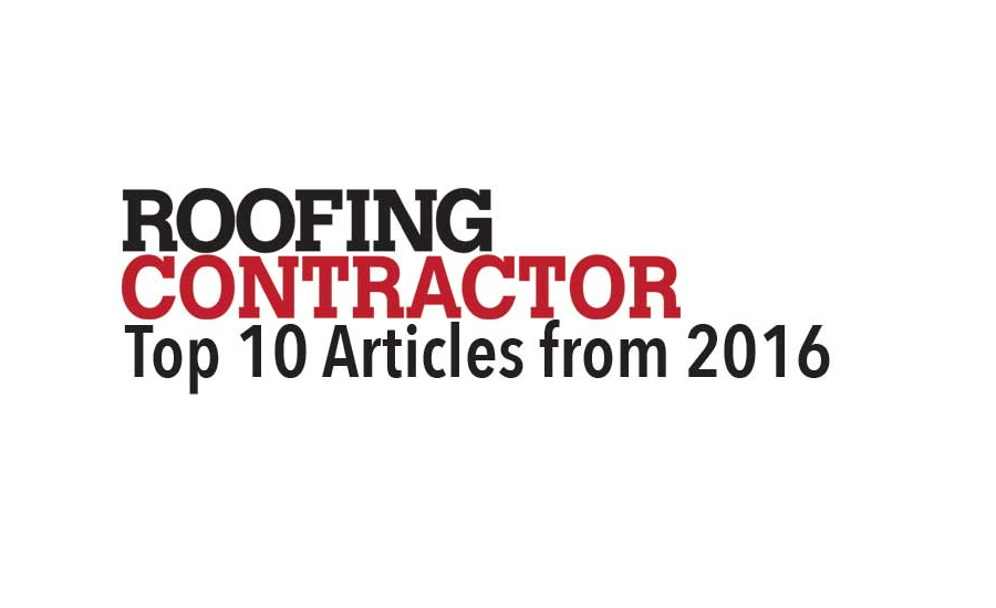Roofing Contractoru0027s Top 10 Articles From 2016 | 2016 12 26 | Roofing  Contractor