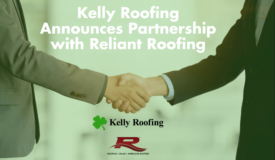 Kelly-Roofing-Announces-Partnership-with-Reliant-Roofing